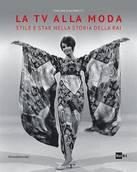 """Libro del giorno: Rai, """"tv alla moda"""" tra Mina e la Carrà"""