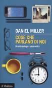 L'antropologia nelle case e negli oggetti secondo Miller